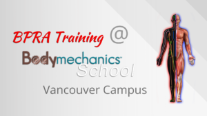 BPRA Training @ Bodymechanics School in Vancouver